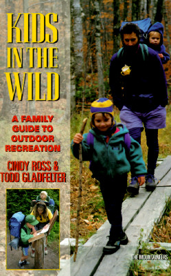Image for KIDS IN THE WILD : A FAMILY GUIDE TO OUT