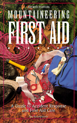 Image for Mountaineering First Aid: A Guide to Accident Response and First Aid Care
