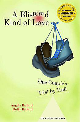Image for A Blistered Kind of Love: One Couple's Trial by Trail (Barbara Savage Award Winner)
