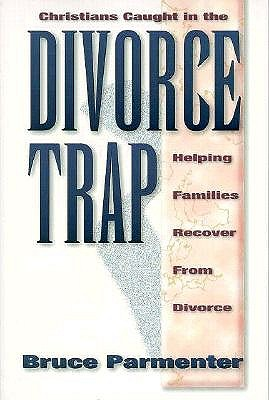 Image for Christians Caught in the Divorce Trap: Helping Families Recover from Divorce