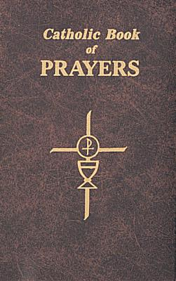 Catholic Book of Prayers: Popular Catholic Prayers Arranged for Everyday Use, Fitzgerald, Maurus [Editor]