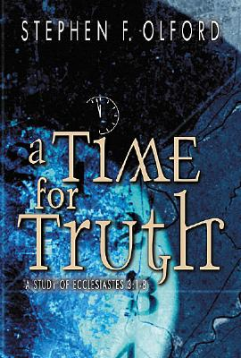 Image for Time for Truth : A Study of Ecclesiastes 3:1-8