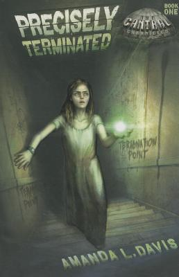 Image for Precisely Terminated (The Cantral Chronicles)