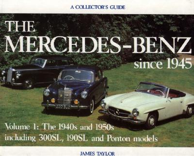 Image for The Mercedes-Benz Since 1945 Volume 1: The 1940s and 1950s