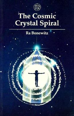 Image for Cosmic Crystal Spiral: Crystals and the Evolution of Human Consciousness