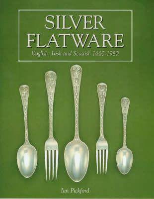 Image for Silver Flatware: English, Irish and Scottish