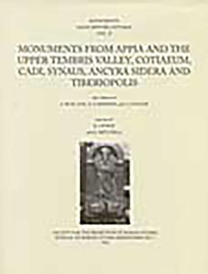 Monumenta Asiae Minoris Antiqua.  Monuments from Appia and the Upper Tembris Valley, Cotiaeum, Cadi, Synaus, Ancyra Sidera and Tiberiopolis.