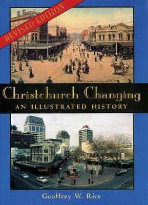 Image for Christchurch Changing: An Illustrated History