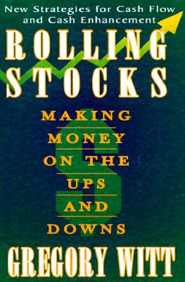 Image for Rolling Stocks: Making Money on the Ups and Downs