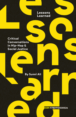 Image for Lessons Learned: Critical Conversation in Hip Hop and Social Justice
