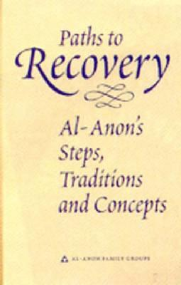 Image for PATHS TO RECOVERY AL-ANON'S STEPS, TRADITIONS, AND CONCEPTS