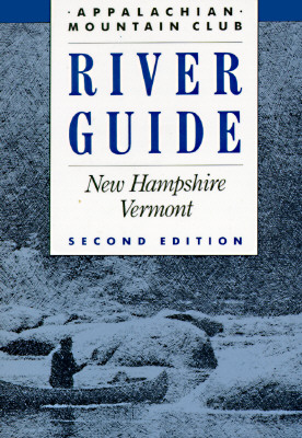 Image for RIVER GUIDE NEW HAMPSHIRE VERMONT SECOND EDITION