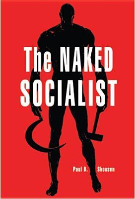 The Naked Socialist, Paul B. Skousen