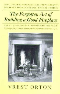 Forgotten Art: Building a Good Fireplace, Vrest Orton