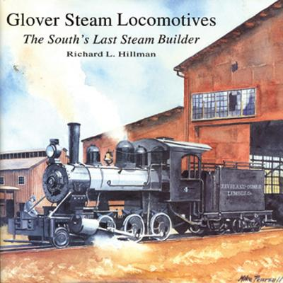 Image for Glover Steam Locomotives : The South's Last Steam Builder