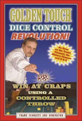 Golden Touch Dice Control Revolution! How to Win at Craps Using a Controlled Dice Throw!, Frank Scoblete; Dominator