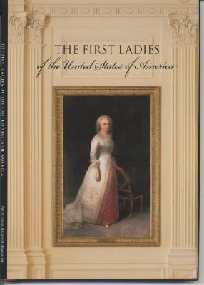 Image for FIRST LADIES OF THE UNITED STATES OF AMERICA