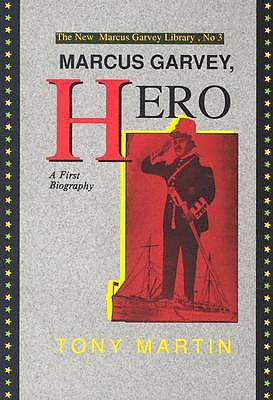 Marcus Garvey, Hero: A First Biography, Martin, Tony