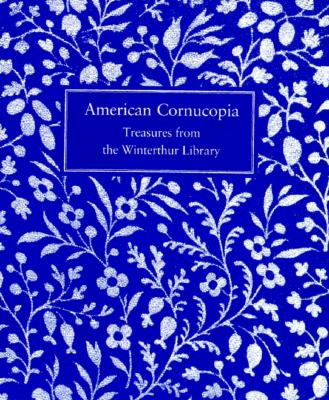 Image for American Cornucopia: Treasures of the Winterthur Library