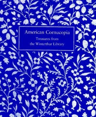 Image for American Cornucopia: Treasures of the Winterthur Library