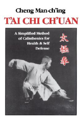 Image for T'ai Chi Ch'uan: A Simplified Method of Calisthenics for Health & Self Defense