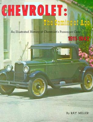 Image for Chevrolet: The Coming of Age - An Illustrated History of Chevrolet's Passenger Cars, 1911-1942