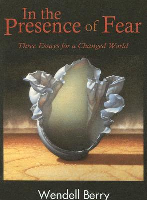 Image for In The Presence of Fear: Three Essays for a Changed World (The New Patriotism Series)