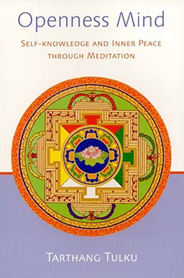 Openness Mind: Self-knowledge and Inner Peace through Meditation (Nyingma Psychology Series), Tulku, Tarthang