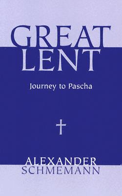 Image for Great Lent : Journey to Pascha