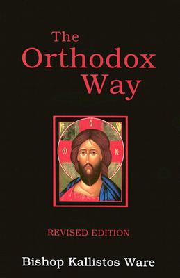 The Orthodox Way, KALLISTOS WARE, TIMOTHY WARE