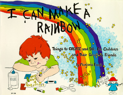 I Can Make a Rainbow: Things to Create and Do...for Children and Their Grown Up Friends (Kids' Stuff), Frank, Marjorie
