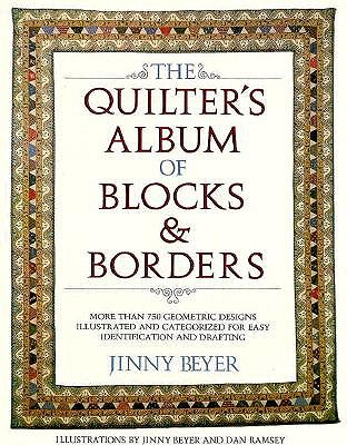 Image for The Quilter's Album of Blocks and Borders   More than 750 Geometric Designs Illustrated and Categorized for Easy Identification and Drafting
