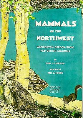 Image for Mammals of the Northwest: Washington, Oregon, Idaho and British Columbia (The Trailside series)