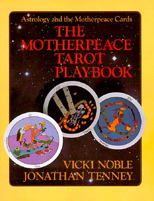 Image for The Motherpeace Tarot Playbook: Astrology and the Motherpeace Cards