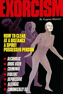 Image for Exorcism: How to Clear at a Distance a Spirit Possessed Person
