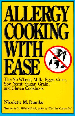 Image for Allergy Cooking with Ease: The No Wheat, Milk, Eggs, Corn, Soy, Yeast, Sugar, Grain, and Gluten Cookbook