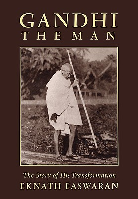 Gandhi, the man, Easwaran, Eknath