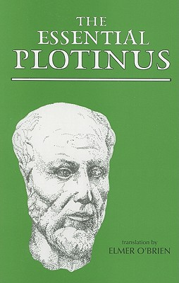 The Essential Plotinus (Hackett Classics), Plotinus