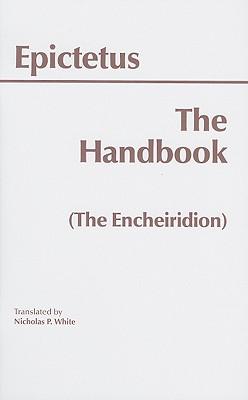 The Handbook (The Encheiridion) (Hackett Classics), Epictetus