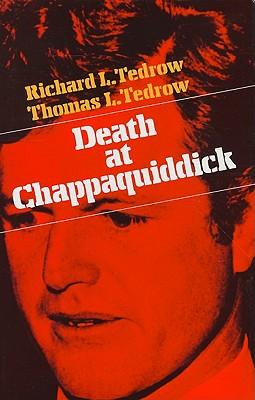 Death at Chappaquiddick, Tedrow, Thomas L.;Tedrow, Richard L.