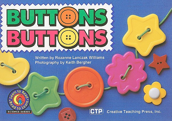 Buttons Buttons (Learn to Read, Read to Learn: Science), Rozanne Lanczak Williams