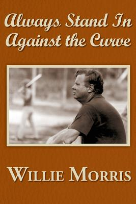 Image for Always Stand in Against the Curve, and Other Sports Stories