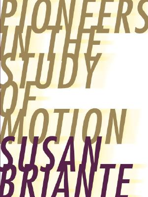 Pioneers In The Study Of Motion, Briante, Susan