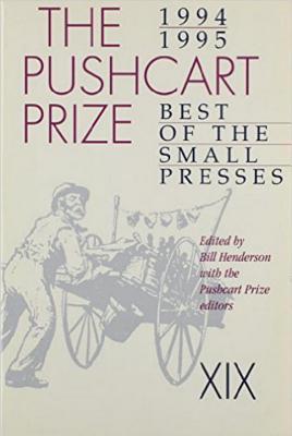 The Pushcart Prize XIX: Best of the Small Presses (1994 - 1995), Henderson, Bill; Emanuel, Lynn; St. John, David; Brandt, Anthony