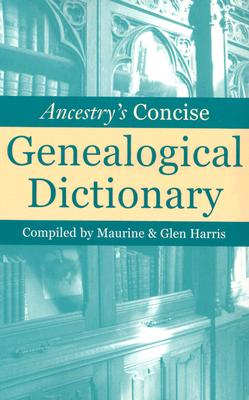 Image for Ancestry's Concise Genealogical Dictionary
