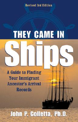 Image for They Came in Ships: A Guide to Finding Your Immigrant Ancestorís Arrival Record (Revised 3rd Edition)
