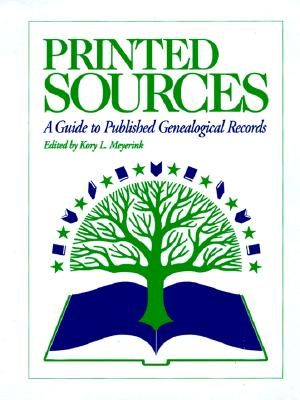 Image for Printed Sources: A Guide to Published Genealogical Records