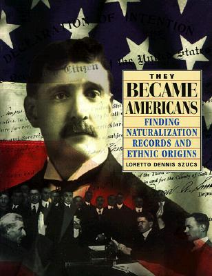 Image for They Became Americans: Finding Naturalization Records and Ethnic Origins