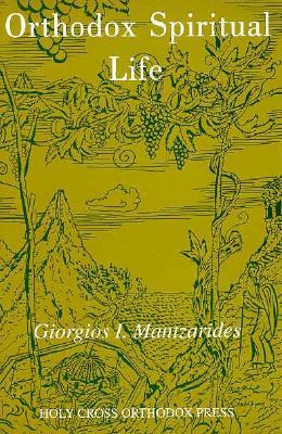 Orthodox Spiritual Life, GEORGIOS I. MANTZARIDES