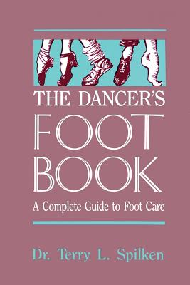 Image for The Dancer's Foot Book: A Complete Guide to Foot Care (Dance Horizons Book)